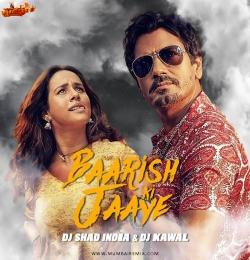 Baarish Ki Jaaye Bounce Mix DJ Shad India  DJ Kawal