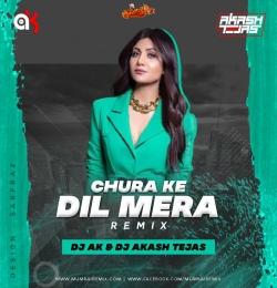 Chura ke Dil Mera Remix DJ AK X DJ Akash Tejas
