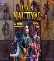 JUBIN NAUTIYAL MASHUP 2021 DJ ANNE