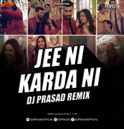 Jee Ni Karda Remix Song DJ Prasad