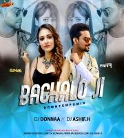 Bacha Lo Jee DownTempo Mix Dj Donnaa x Dj Ashif.H