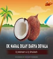 Ek Naral Dilay Darya Devala - Remix By Dj Mahesh x Dj Shailesh Kolhapur