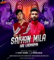 Saiyan Mila Hai Ladkaiya Remix Dj Vicky x Dj Mk Monu Raja