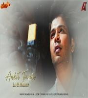 Ankit Tiwari (Lo-Fi  Mashup) Harsh Vardhan Raizada x Dj7Official