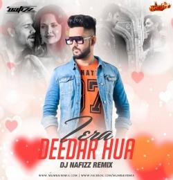 Tera Deedar Hua Remix DJ Nafizz