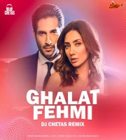 Ghalat Fehmi Remix DJ Chetas