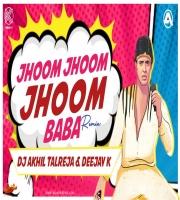 Jhoom Jhoom BaBa Tapori Mix DJ Akhil Talreja x Dj K