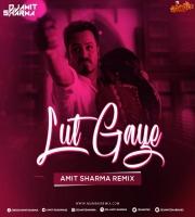 Lut Gaye Remix Amit Sharma