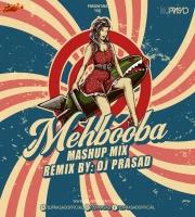 Mehbooba Mehbooba (Mashup Mix) DJ Prasad