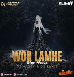 Woh Lamhe (Slap House Mix) DJs Vaggy x DJ Sumit