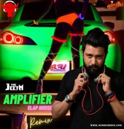 Amplifier (Slap House Remix) The Jeet M
