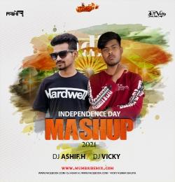 Independence Day Mashup 2021 DJ Ashif.H x DJ Vicky
