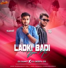 Ladki Badi Anjani Hai Remix DJ Sumit x DJ Deepu DS