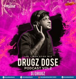 Drugz Dose Podcast Volume - 2 By DJ Drugz