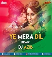 Yeh Mera Dil (Remix) - DJ Azib