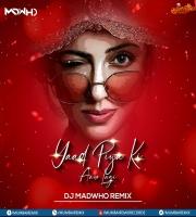 Yaad Piya Ki Aane Lagi (Remix) - DJ Madwho