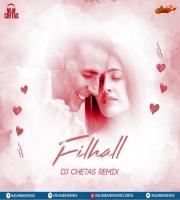 Filhall (Remix) - DJ Chetas