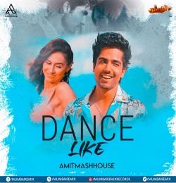 Dance Like (Remix) - Amitmashhouse