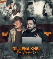 DIL LENA KHEL HAI - NINAd REMIX x DJ VIK