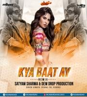 Kya Baat Ay (Remix) - Satyam Sharma x Dew Drop Production