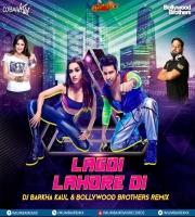LAGDI LAHORE - DJ BARKHA KAUL x BOLLYWOOD BROTHERS