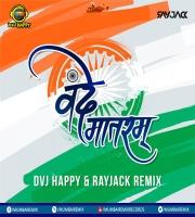 Vande Mataram (A.R Rehman)- DVJ Happy x RayJack Remix