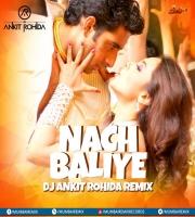 Nach Baliye Remix - Dj Ankit Rohida