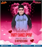 Valentines Party Dance Grove Vol 03 (Nonstop Remix) DJ Royden Dubai