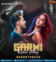 Garmi Remix - (Bazzotorous Festival Bootleg)