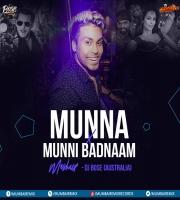 Munna VS Munni Badnaam Mashup - DJ Bose (Australia)