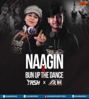 Naagin X Bun Up The Dance (Mashup) - DJ Tash X Arin