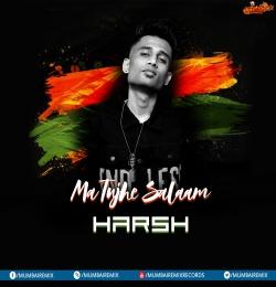 Maa Tujhe Salaam - DJ Harsh Mahant