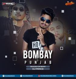 Bombay To Punjab (Reggaeton Remix) - DJ Prince