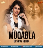Muqabla (Remix) - DJ Sway