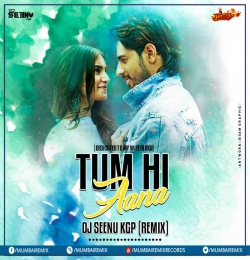 TUM HI AANA [ MELODIC MIX ] DJ SEENU KGP  DEDICATED TO MY WIFE RIKKU