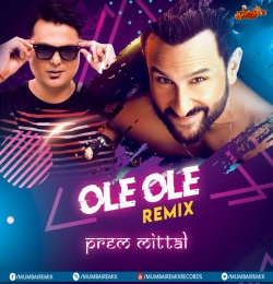Ole Ole 2.0 Remix By Prem Mittal