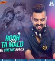 Rooh Vs Ta Malo (Remix) Dj Chetas