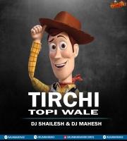 Tirch Topi Wale Dj Shailesh x Dj Mahesh Kolhapur