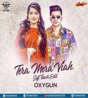 Tera Mera Viah (Soft Touch Edit) - OXYGUN