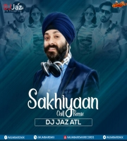 Sakhiyaan (Chill Remix) - DJ Jaz ATL