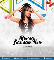 MUNNA BADNAM (CLUB QUEEN MIX) DJ SHIREEN