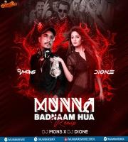 Munna Badnaam Hua (Remix) - DJ Mons x DJ Dione
