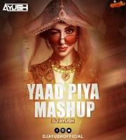 YAAD PIYA KI X BOMBAY DREAMS- DJ AYUSH