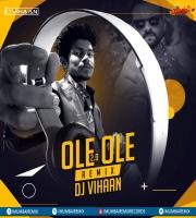 Ole Ole 2.0 (Remix) - DJ Vihaan