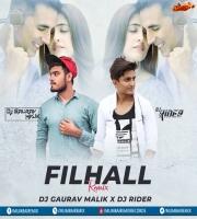 FILHALL (Remix) - DJ Gaurav Malik x DJ Rider