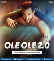 Ole Ole 2.0 (Bounce Mix) DJ Ravish x DJ Chico