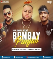Bombay To Punjab (Reggaeton Mix) DJ Ravish x DJ Chico