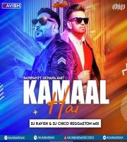 Kamaal Hai (Reggaeton Mix) DJ Ravish x DJ Chico