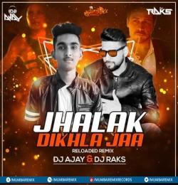 Jhalak Dikhla ja Reloaded (Remix) - DJ AJAY x DJ RAKS
