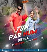 Tum Par Hum (Remix) - Sn Brothers X DJ Alex Ngp